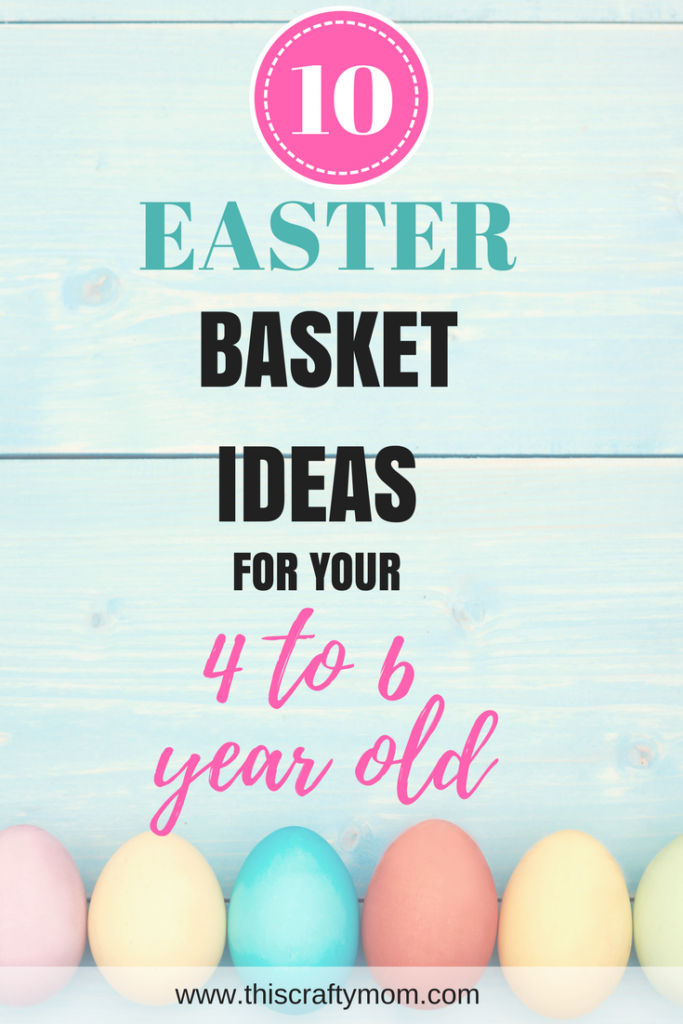 Easter basket ideas for your 4 6 year old this crafty mom easter ideas can be a challenge for this age so today i wanted to share a post on easter basket ideas in the 4 6 year range my own child negle Choice Image